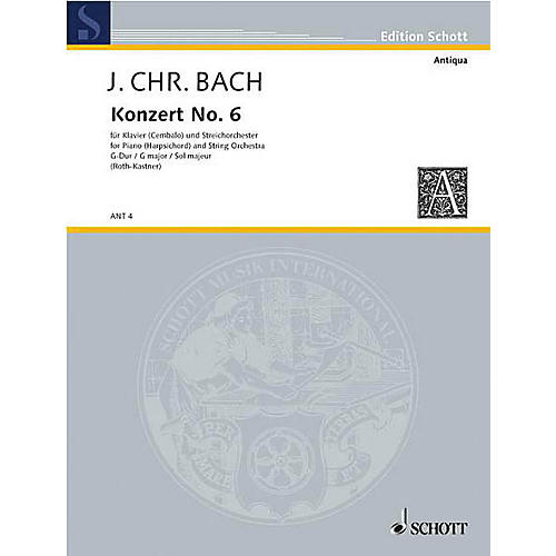 Schott Piano Concerto No. 6 G Major Schott Composed by Johann Christian Bach Arranged by Paula Roth-Kastner