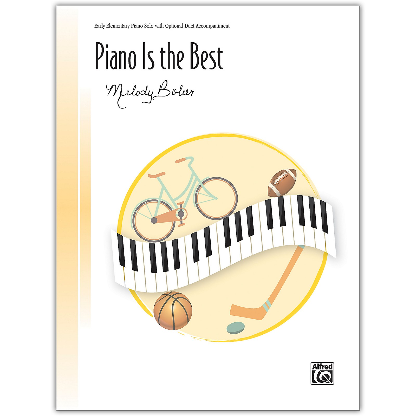 Alfred Piano Is the Best with Optional Duet Accompaniment Early Elementary