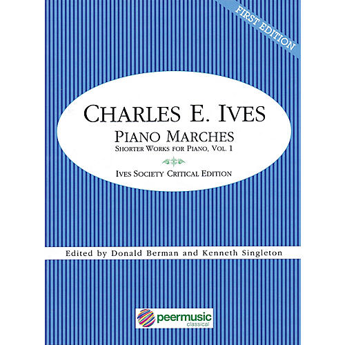 Peer Music Piano Marches (Short Works for Piano, Vol. 1) Peermusic Classical Series Softcover by Charles Ives