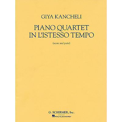 G. Schirmer Piano Quartet in L'Istesso Tempo (Score and Parts) String Ensemble Series by Giya Kancheli (Kantscheli)