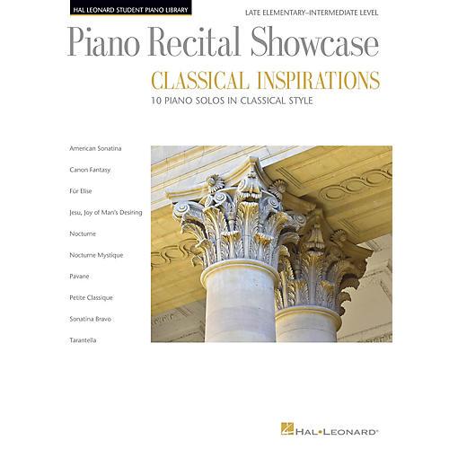 Hal Leonard Piano Recital Showcase - Classical Inspirations Hal Leonard Student Piano Library Late Elem - Int Level