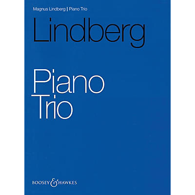 Boosey and Hawkes Piano Trio (Score and Parts) Boosey & Hawkes Chamber Music Series Softcover Composed by Magnus Lindberg