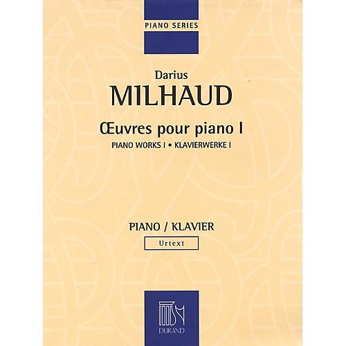 Editions Durand Piano Works - Volume I Editions Durand Series Composed by Darius Milhaud