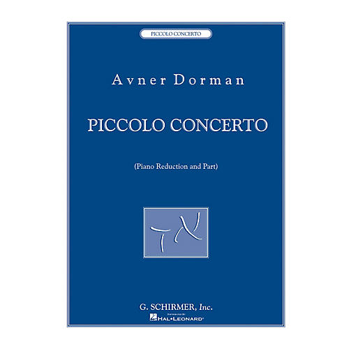 G. Schirmer Piccolo Concerto (for Piccolo and Piano Reducton) Woodwind Solo Series Softcover Composed by Avner Dorman