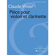 Boosey and Hawkes Pièce pour violon et clarinette Boosey & Hawkes Chamber Music Series Composed by Claude Vivier