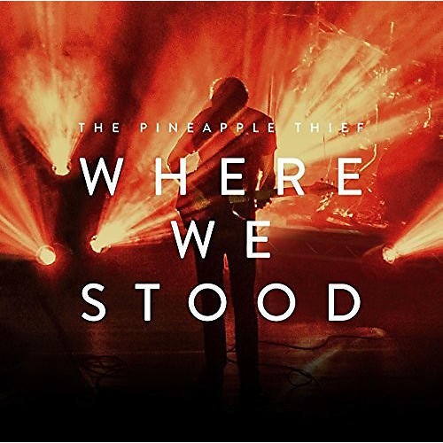 Alliance Pineapple Thief - Where We Stood