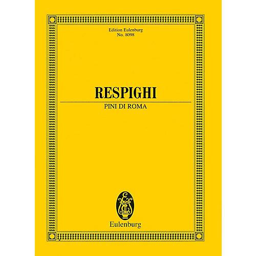 Eulenburg Pini di Roma (Pines of Rome) (Study Score) Study Score Series Softcover Composed by Ottorino Respighi
