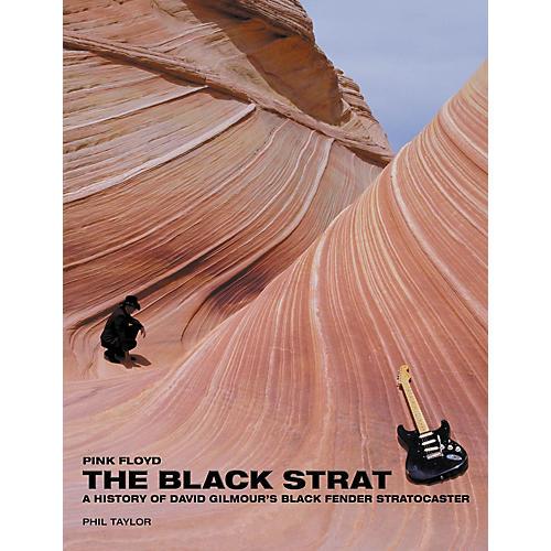 Hal Leonard Pink Floyd The Black Strat: A History Of David Gilmore's Black Fender Stratocaster