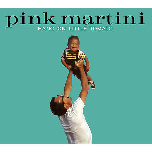 Alliance Pink Martini - Hang On Little Tomato