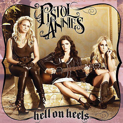 Alliance Pistol Annies - Hell on Heels