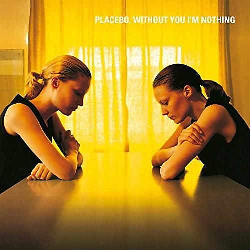 Alliance Placebo - Without You I'm Nothing