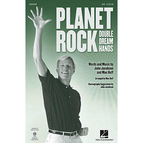 Hal Leonard Planet Rock (a.k.a. Double Dream Hands) SAB composed by John Jacobson