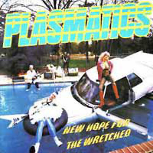 Alliance Plasmatics - New Hope for the Wretched