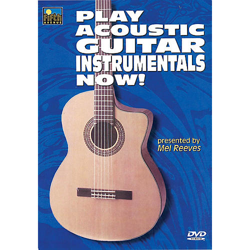 Music Sales Play Acoustic Guitar Instrumentals Now! Music Sales America Series DVD Written by Mel Reeves