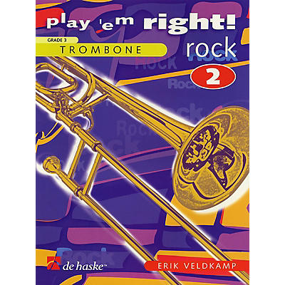 De Haske Music Play 'Em Right Rock - Vol. 2 (Trombone) De Haske Play-Along Book Series Arranged by Erik Veldkamp