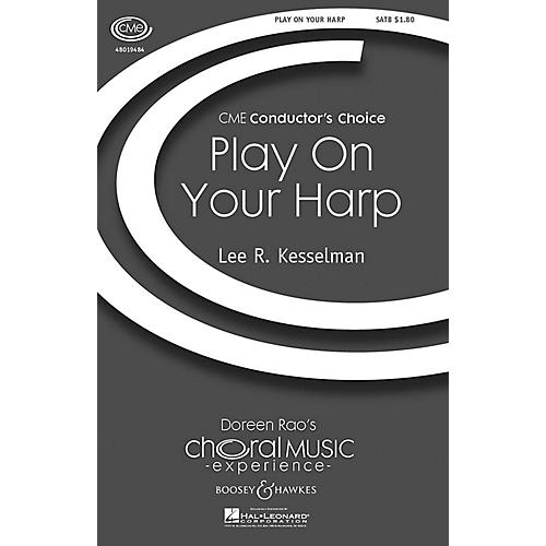 Boosey and Hawkes Play on Your Harp (CME Conductor's Choice) SATB composed by Lee Kesselman
