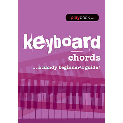Music Sales Playbook - Keyboard Chords (A Handy Beginner's Guide!) Music Sales America Series Softcover by Various