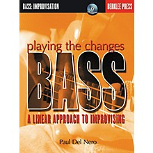 Berklee Press Playing the Changes: Bass - A Linear Approach to Improvising (Book/CD)