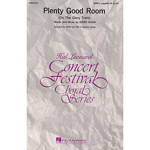 Hal Leonard Plenty Good Room (On the Glory Train) SATB a cappella composed by Kirby Shaw