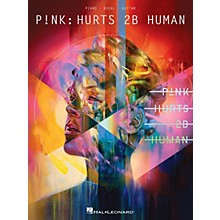 Hal Leonard P!nk - Hurts 2B Human Piano/Vocal/Guitar Songbook by Pink