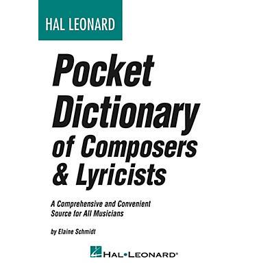 Hal Leonard Pocket Dictionary Of Composers & Lyricists