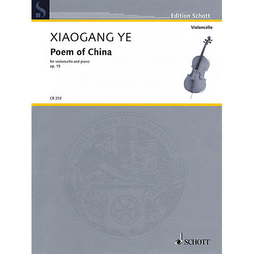Schott Poem of China, Op. 15 (Violoncello and Piano) String Series Softcover Composed by Xiaogang Ye
