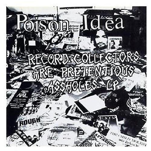 Alliance Poison Idea - Record Collectors Are Pretentious Assholes