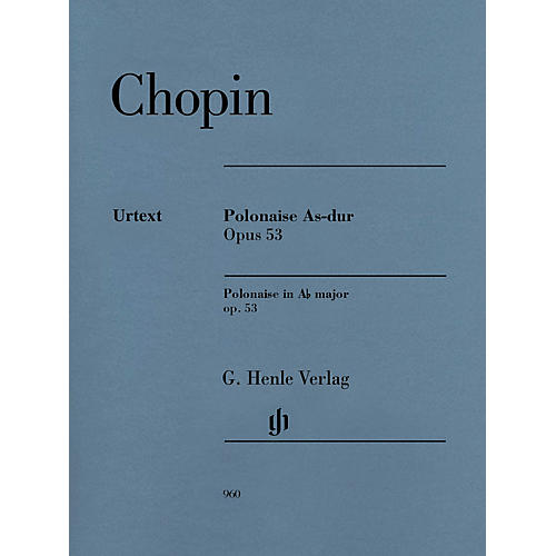 G. Henle Verlag Polonaise in A-flat Major, Op. 53 Henle Music Softcover by Chopin Edited by Norbert Mullemann