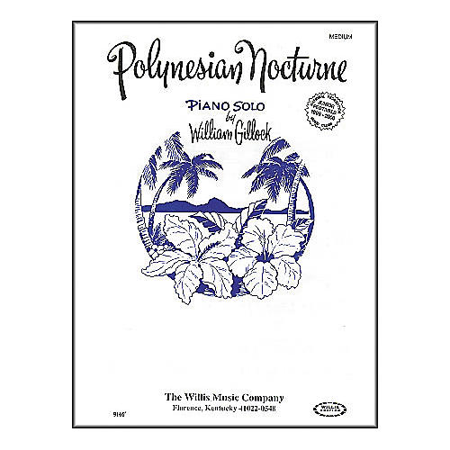 Willis Music Polynesian Nocturne Early Intermediate Piano Solo by William Gillock