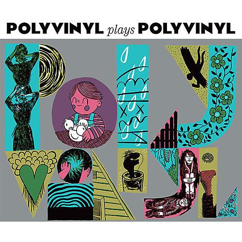 Alliance Polyvinyl Plays Polyvinyl - Polyvinyl Plays Polyvinyl
