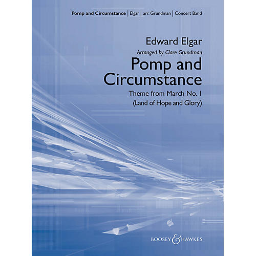 Boosey and Hawkes Pomp and Circumstance (Theme) Concert Band Composed by Edward Elgar Arranged by Clare Grundman