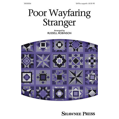 Shawnee Press Poor Wayfaring Stranger SATB a cappella arranged by Russell Robinson