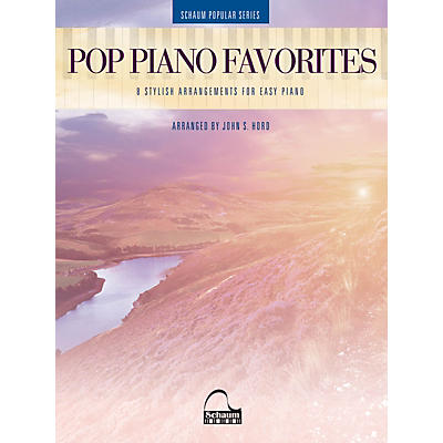 SCHAUM Pop Piano Favorites - 8 Stylish Arrangements for Easy Piano (Schaum Popular Series arranged from John S. Hord)
