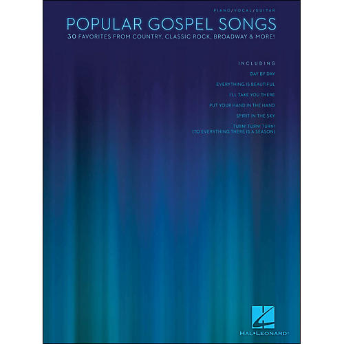 Hal Leonard Popular Gospel Songs - 30 Favorites From Country, Classic Rock, Broadway & More arranged for piano, vocal, and guitar (P/V/G)