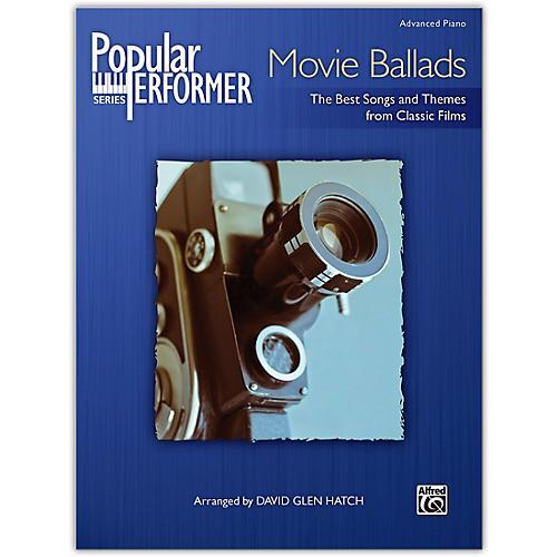 Alfred Popular Performer: Movie Ballads Advanced