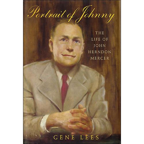 Hal Leonard Portrait Of Johnny: The Life Of John Herndon Mercer