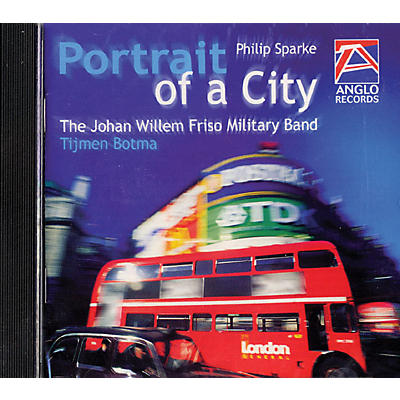 Anglo Music Press Portrait of a City (Anglo Music Press CD) Concert Band Composed by Philip Sparke