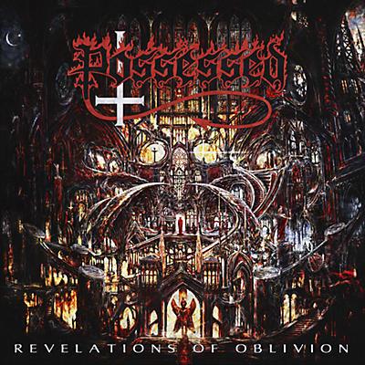 Possessed - Revelations Of Oblivion Revelations Of Oblivion