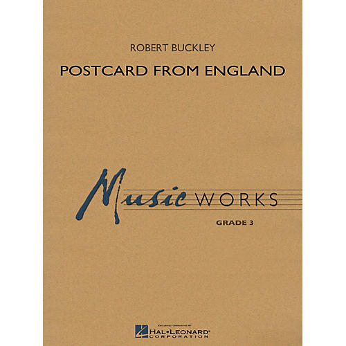 Hal Leonard Postcard from England Concert Band Level 3 Composed by Robert Buckley