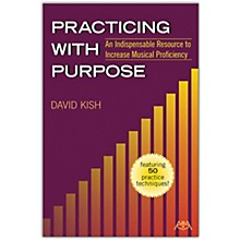 Meredith Music Practicing With Purpose: An Indispensable Resource To Increase Musical Proficiency