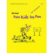Thomas House Publications Praise Kids Easy Piano for Beginners written by Jim Lucas