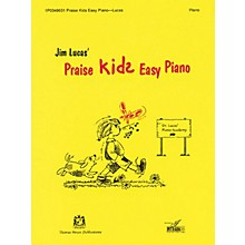 Thomas House Publications Praise Kids Easy Piano written by Jim Lucas
