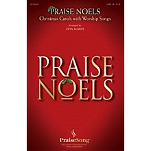 PraiseSong Praise Noels SATB composed by Don Marsh