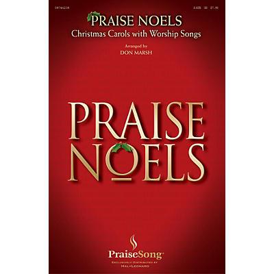PraiseSong Praise Noels SATB composed by Don Marsh