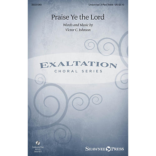 Shawnee Press Praise Ye the Lord Unison/2-Part Treble composed by Victor C. Johnson