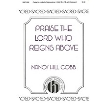 Hinshaw Music Praise the Lord Who Reigns Above SATB composed by Nancy Cobb