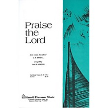 Shawnee Press Praise the Lord (from Judas Maccabeus) SAB Composed by George Frideric Handel Arranged by Hal Hopson