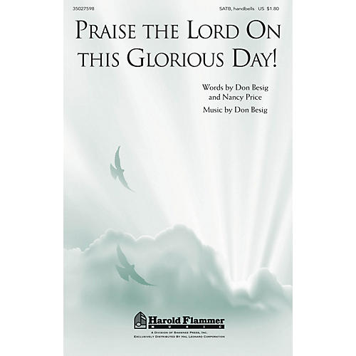Shawnee Press Praise the Lord on This Glorious Day! SATB, HANDBELLS composed by Don Besig