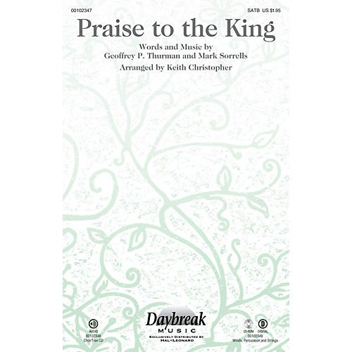 Daybreak Music Praise to the King CHOIRTRAX CD by Steve Green Arranged by Keith Christopher