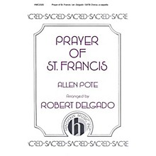 Hinshaw Music Prayer 0f St Francis (Delgado Setting, A Cappella) SATB composed by Allen Pote